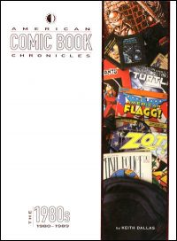 AMERICAN COMIC BOOK CHRONICLES The 1980s