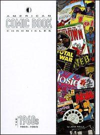 AMERICAN COMIC BOOK CHRONICLES 1965-1969