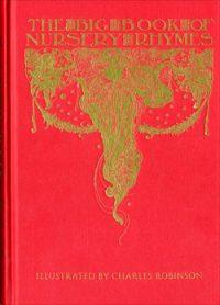 THE BIG BOOK OF NURSERY RHYMES By Charles Robinson