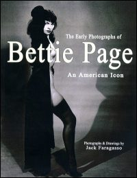 THE EARLY PHOTOGRAPHS OF BETTIE PAGE An American Icon