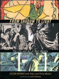 FROM SHADOW TO LIGHT The Life And Art of Mort Meskin