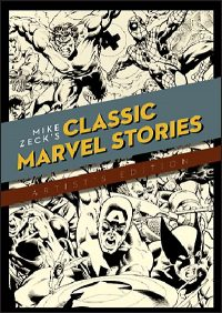 MIKE ZECK Classic Marvel Stories Artist's Edition
