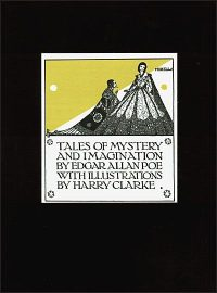 TALES OF MYSTERY AND IMAGINATION By Harry Clarke