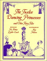 THE TWELVE DANCING PRINCESSES and other Fairy Tales By Kay Nielsen