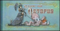 WALKING YOUR OCTOPUS A Guidebook to the Domesticated Cephalopod Signed