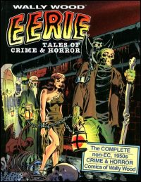 WALLY WOOD EERIE TALES OF CRIME & HORROR Hardcover