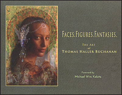 FACES FIGURES FANTASIES The Art of Thomas Haller Buchanan Deluxe Signed