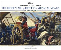 THEY DREW AS THEY PLEASED The Hidden Art of Disney's Musical Years Volume 2 The 1940's Part 1