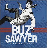 ROY CRANE'S BUZ SAWYER Volume 4 Zazarof's Revenge