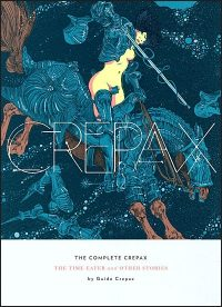 COMPLETE CREPAX Volume 2 The Time Eater & Other Stories