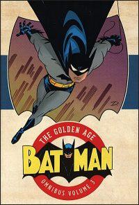 BATMAN The Golden Age Omnibus Volume 3