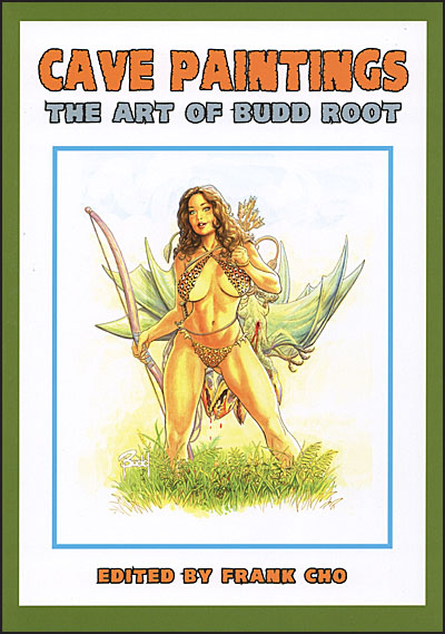 CAVE PAINTINGS The Art of Budd Root