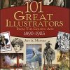 101 GREAT ILLUSTRATORS FROM THE GOLDEN AGE 1890-1925