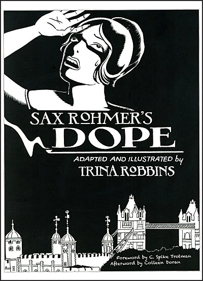 SAX ROHMER'S DOPE By Trina Robbins