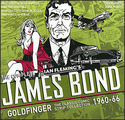 THE COMPLETE JAMES BOND Volume 2 Goldfinger The Classic Comic Strip Collection 1960-66