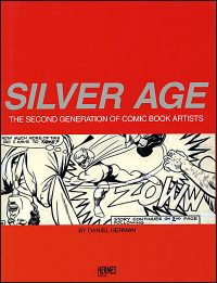 SILVER AGE The Second Generation of Comic Book Artists