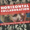 HORIZONTAL COLLABORATION The Erotic World of Paris1920-46