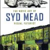 THE MOVIE ART OF SYD MEAD VISUAL FUTURIST