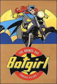 BATGIRL The Bronze Age Omnibus Volume 1