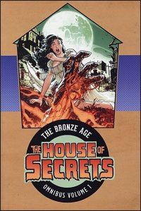 HOUSE OF SECRETS The Bronze Age Omnibus Volume 1