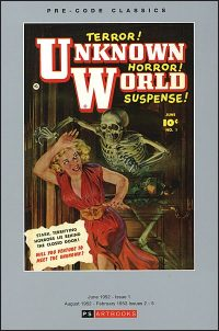 PRE-CODE CLASSICS UNKNOWN WORLD & STRANGE STORIES FROM ANOTHER WORLD Volume 1
