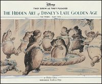 THEY DREW AS THEY PLEASED The Hidden Art of Disney's Late Golden Age Volume 3