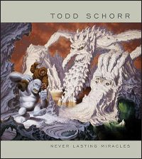 NEVERLASTING MIRACLES The Art of Todd Schorr
