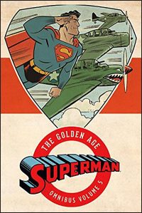 SUPERMAN The Golden Age Omnibus Volume 5