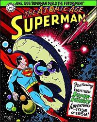 SUPERMAN THE ATOMIC AGE SUNDAYS Volume 3 1956-59