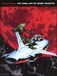 TELLING STORIES The Comic Art of Frank Frazetta Hardcover Slipcased