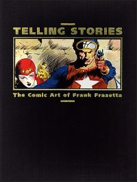 TELLING STORIES The Classic Comic Art of Frank Frazetta Super Deluxe Numbered