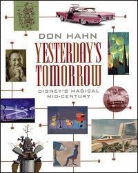 DON HAHN YESTERDAY'S TOMORROW Disney's Magical Mid-Century