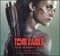 TOMB RAIDER The Art and Making of the Film