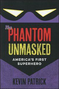 THE PHANTOM UNMASKED America's First Superhero
