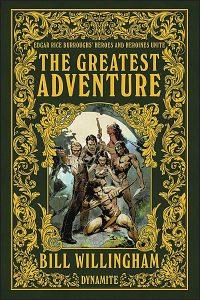 EDGAR RICE BURROUGHS' Heroes and Heroines Unite The Greatest Adventure