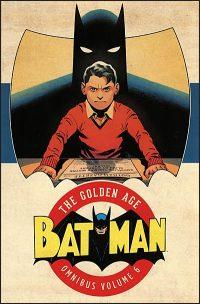 BATMAN The Golden Age Omnibus Volume 6