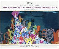 THEY DREW AS THEY PLEASED The Hidden Art of Disney's Mid Century Era 1950s and 1960s Volume 4