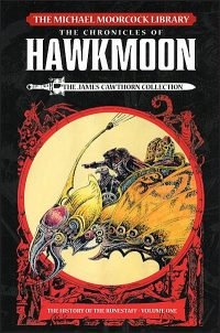 MICHAEL MOORCOCK Chronicles of Hawkmoon The James Cawthorn Collection Volume 1
