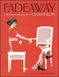 FADEAWAY The Remarkable Imagery of Coles Phillips