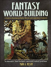 FANTASY WORLD-BUILDING A Guide to Developing Mythic Worlds and Legendary Creatures