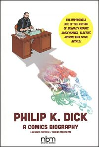 PHILIP K. DICK A Comics Biography