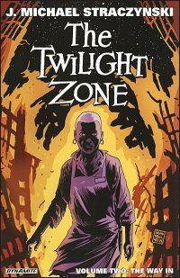 TWILIGHT ZONE Volume 2 The Way In