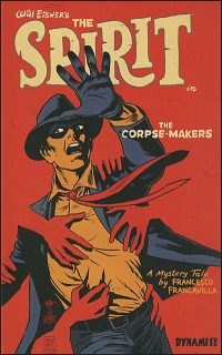 WILL EISNER'S THE SPIRIT The Corpse-Makers