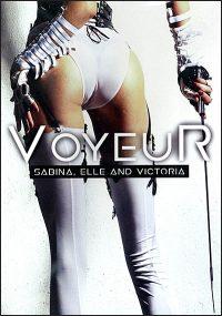 VOYEUR Sabina, Elle and Victoria DVD