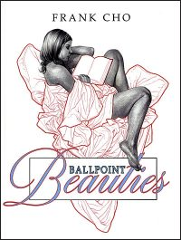 BALLPOINT BEAUTIES By Frank Cho Hardcover