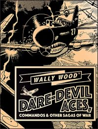 WALLY WOOD DARE-DEVIL ACES Deluxe