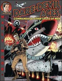WALLY WOOD DARE-DEVIL ACES Hardcover
