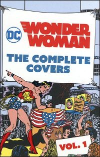 DC COMICS WONDER WOMAN The Complete Covers Volume 1