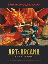DUNGEONS AND DRAGONS Art and Arcana A Visual History