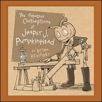 THE FABULOUS CONTRAPTIONS OF JASPER J. PUMPKINHEAD Signed